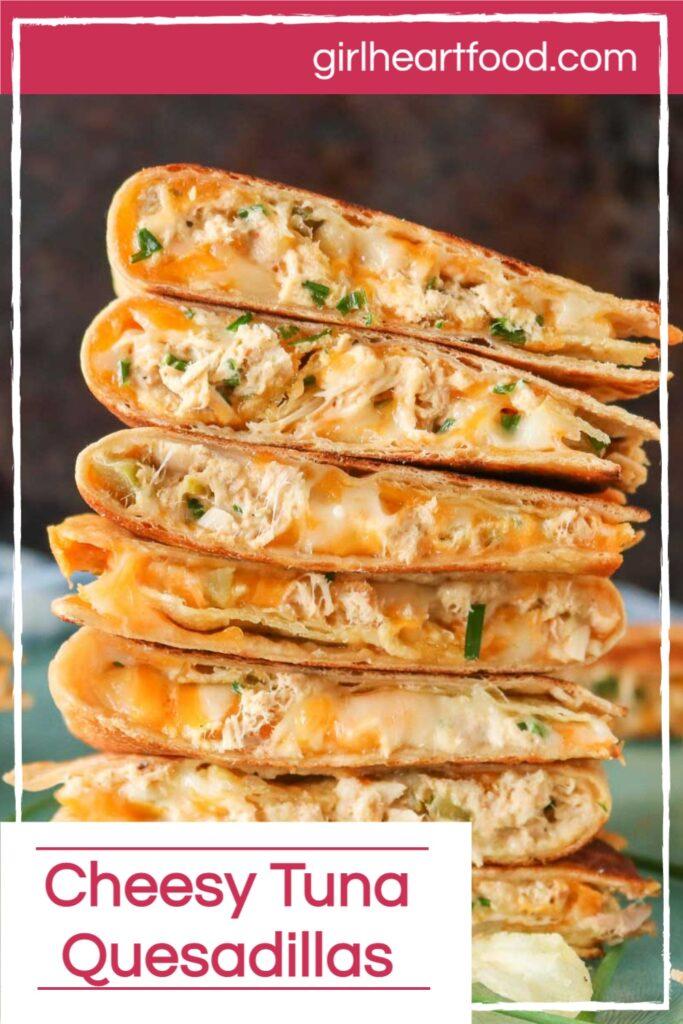 Stack of seven cheesy tuna quesadillas.