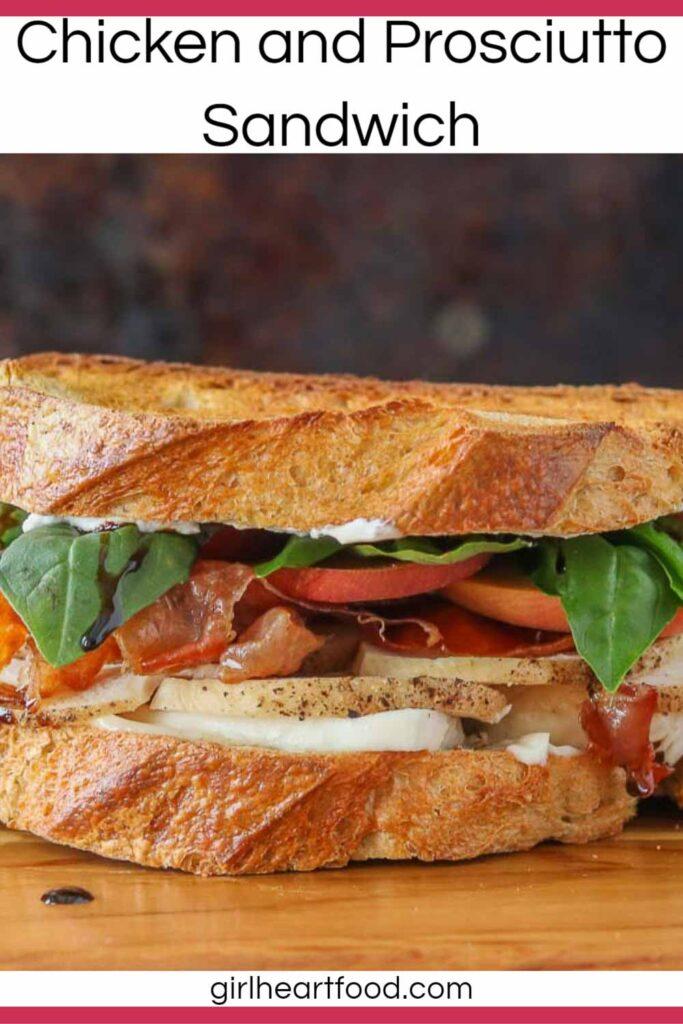 A chicken and prosciutto sandwich.