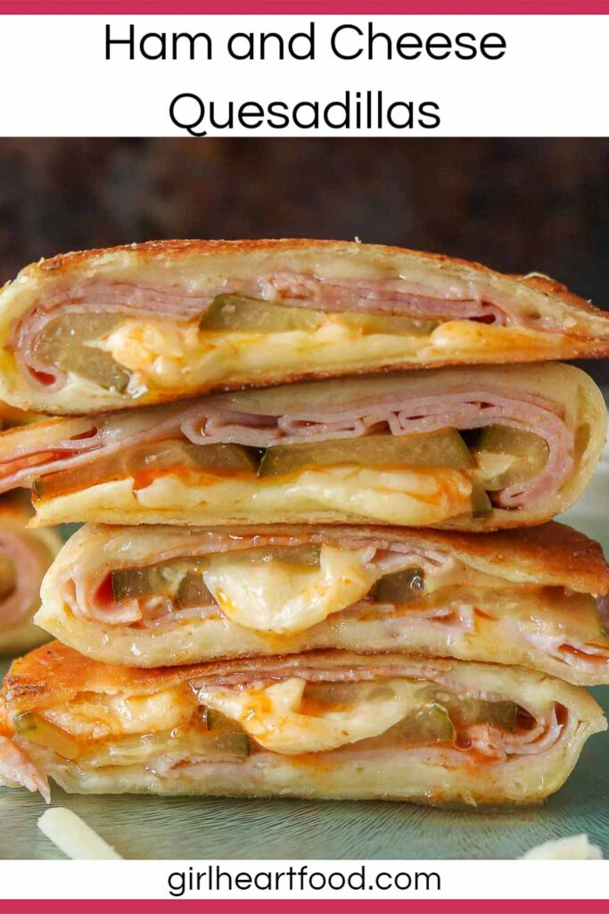 Stack of four pickle, ham and cheese quesadillas.