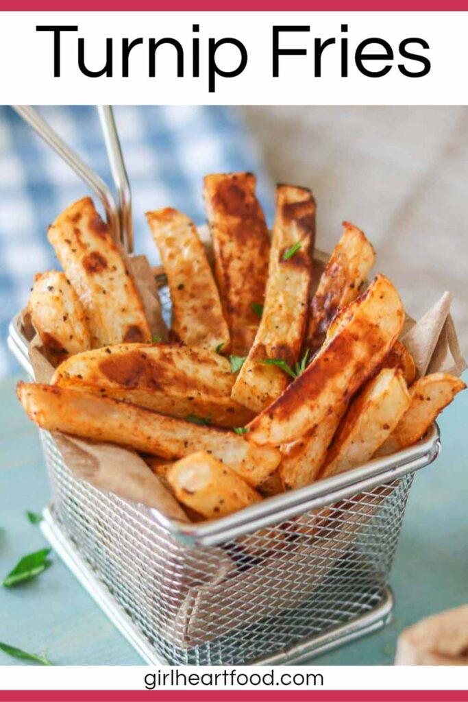 Steel basket of turnip fries.