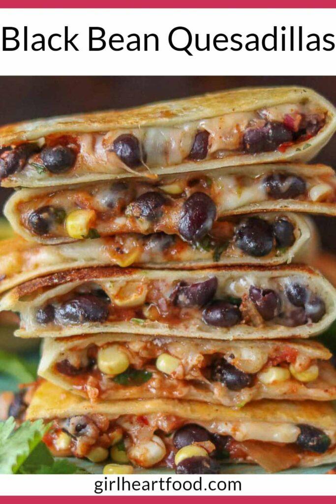 Stack of six cheesy black bean quesadillas.